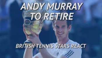 Tennis: British Tennis Stars React to Andy Murray's Retirement Announcement