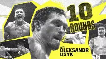 Boxing: 10 Rounds With Oleksandr Usyk