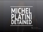 Breaking News - Michel Platini detained