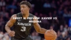 NCAA Tournament Sweet 16 Preview: Xavier Musketeers vs. Arizona Wildcats