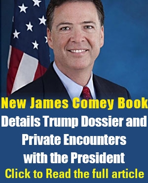 New James Comey Book Details Trump Dossier and Private Encounters with the President